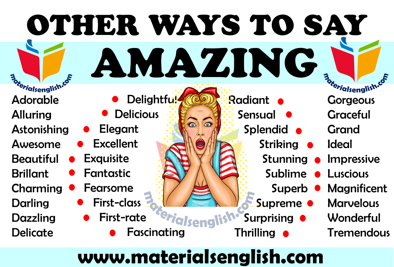 Other Ways to Say AMAZING